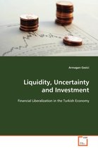 Liquidity, Uncertainty and Investment