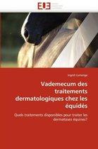 Vademecum Des Traitements Dermatologiques Chez Les �quid�s