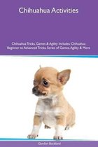 Chihuahua Activities Chihuahua Tricks, Games & Agility. Includes