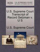 U.S. Supreme Court Transcript of Record Selzman V. U S