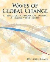 Waves of Global Change