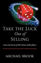Take the Luck Out of Selling