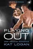 Playing it Out: MMF Menage Romance