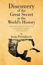 Discovery of the Great Secret in the World's History