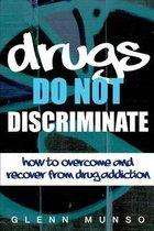 Drugs Do Not Discriminate