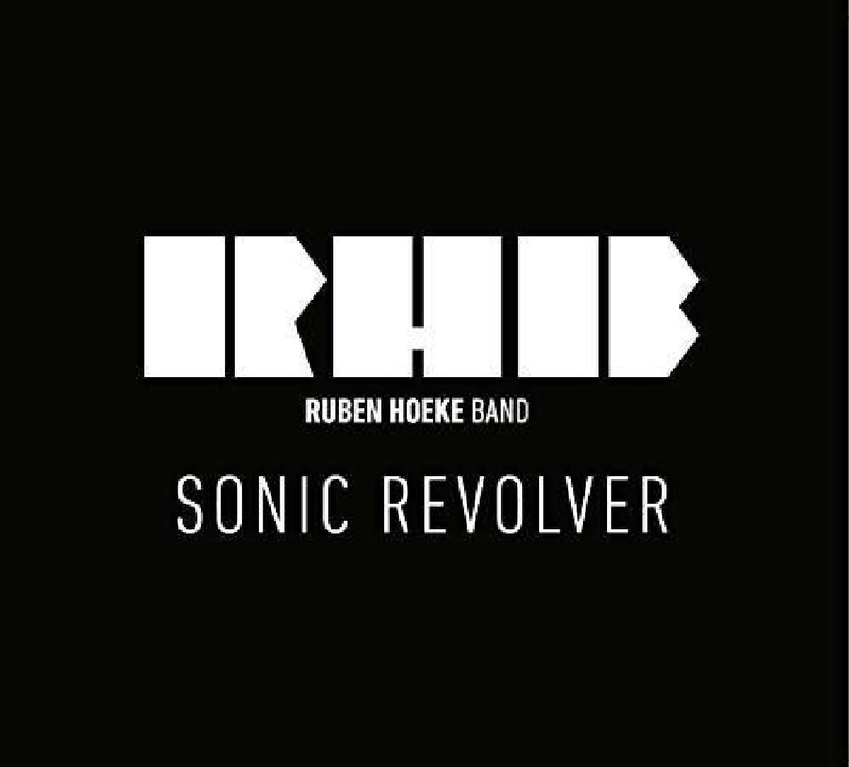 Hoeke Ruben - Sonic Revolver - Ruben -Band- Hoeke