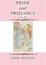 PRIDE AND PREJUDICE Vol 3 - A Jane Austen Classic
