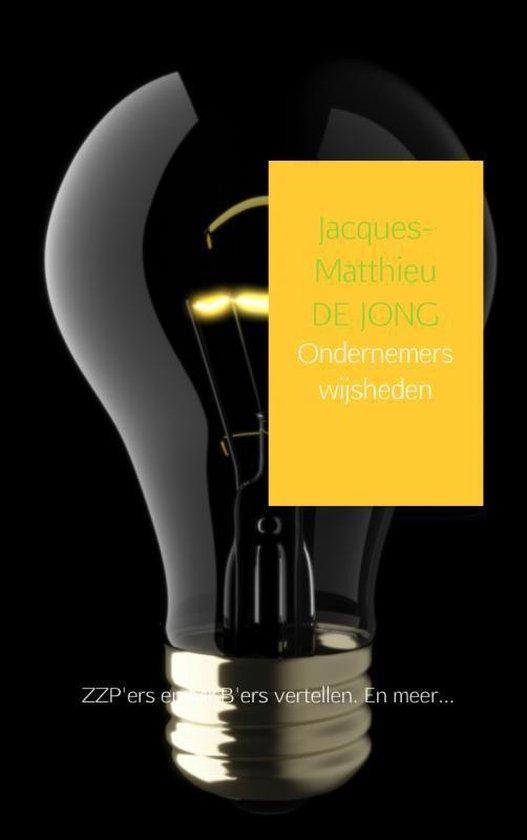 Ondernemerswijsheden - Jacques-Matthieu De Jong |
