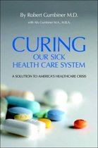 Curing Our Sick Health Care System