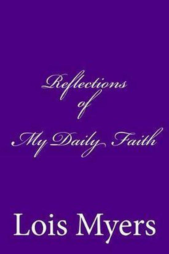 Reflections of My Daily Faith