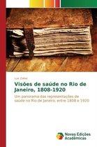 Visoes de Saude No Rio de Janeiro, 1808-1920