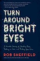 Boek cover Turn Around Bright Eyes van Rob Sheffield (Paperback)