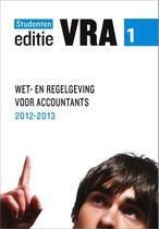 VRA deel 1 Wet- en regelgeving 2012/2013 Studenteneditie