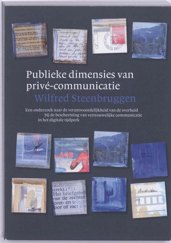 Publieke dimensies van privé-communicatie - Wilfred Steenbruggen |