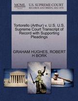 Tortorello (Arthur) V. U.S. U.S. Supreme Court Transcript of Record with Supporting Pleadings