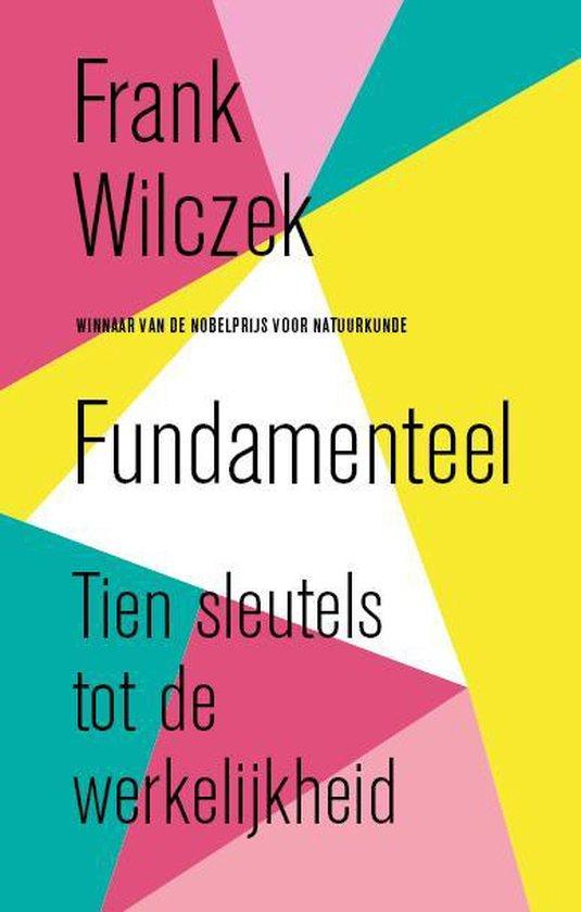 Boek cover Fundamenteel van Frank Wilczek (Paperback)