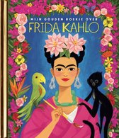 Gouden Boekjes 1 -   Mijn Gouden Boekje over Frida Kahlo