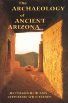 The Archaeology of Ancient Arizona