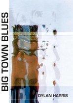 Big Town Blues