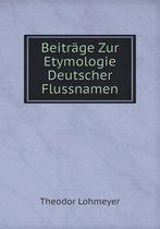 Beitrage Zur Etymologie Deutscher Flussnamen