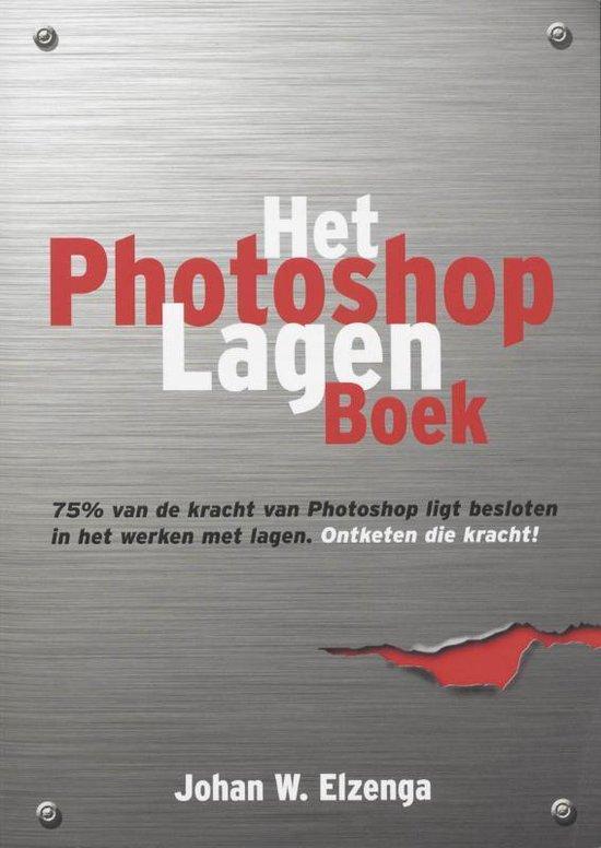 Het Photoshop Lagen Boek - J.W. Elzenga   Readingchampions.org.uk