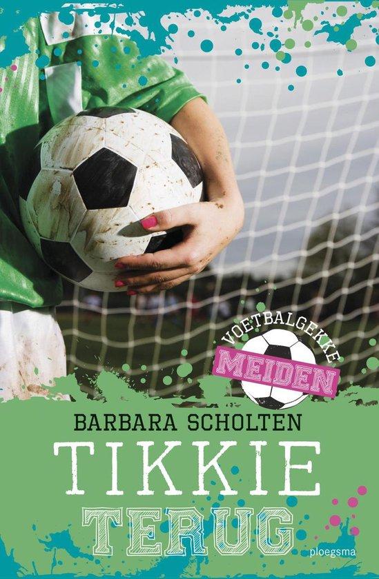Voetbalgekke meiden: Tikkie terug - Barbara Scholten |