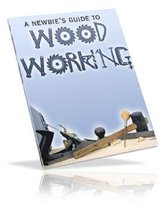 A Newbie's Guide to Woodworking