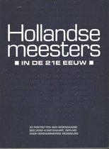 Hollandse Meesters in de 21e eeuw Deel I