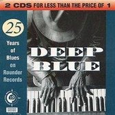 Deep Blue: The Rounder 25th Anniversary Blues Anthology
