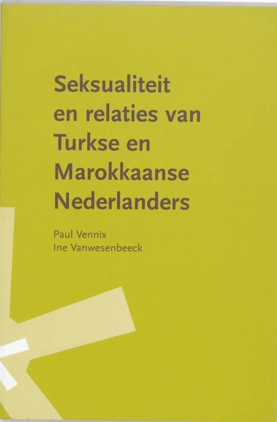 Seksualiteit en relaties van Turkse en Marokkaanse Nederlanders - Paul Vennix | Fthsonline.com