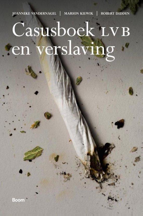 Casusboek LVB en verslaving - Joanneke van der Nagel   Fthsonline.com