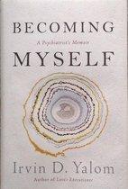 Becoming Myself - A Psychiatrist's Memoir