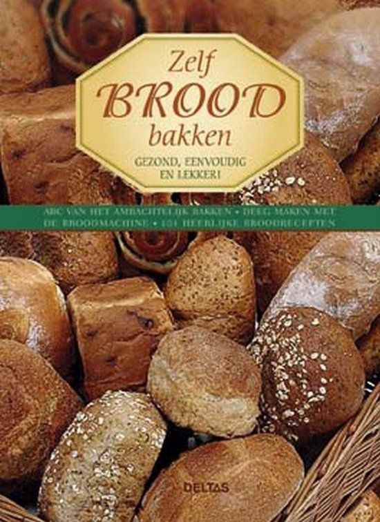 Zelf Brood Bakken - Anneliese Eckert | Fthsonline.com
