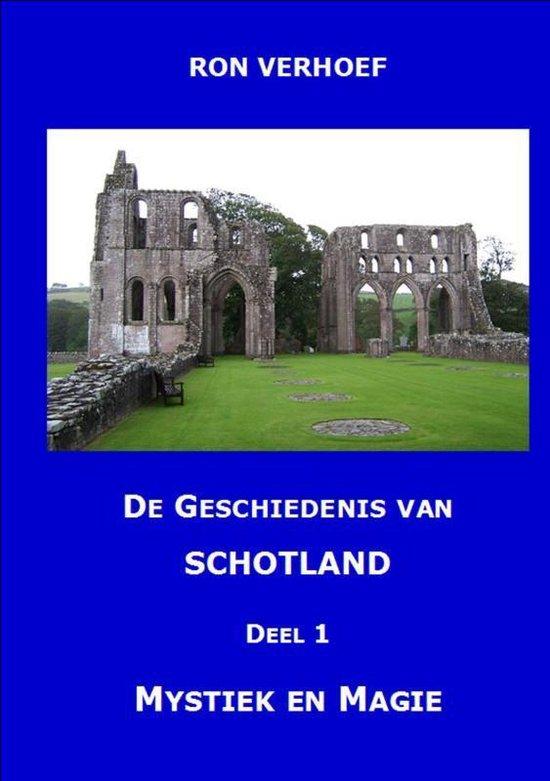 De geschiedenis van Schotland Deel 1 Mystiek en magie - Ron Verhoef |
