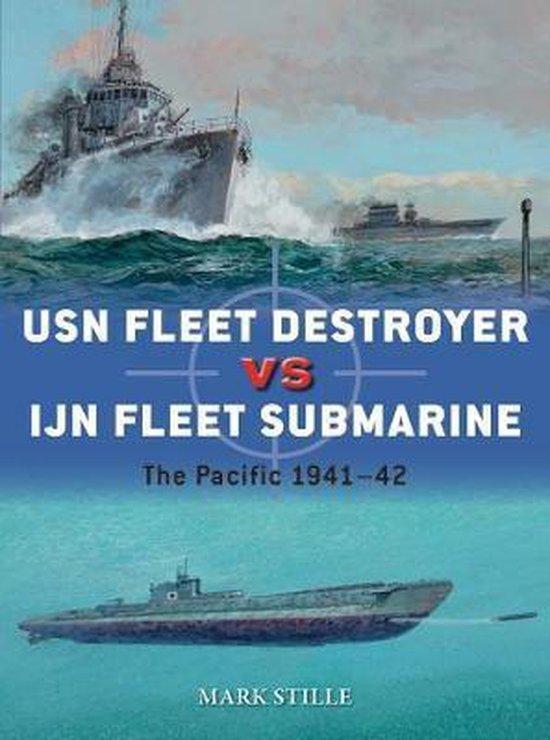 Boek cover USN Fleet Destroyer vs IJN Fleet Submarine van Mark Stille (Paperback)
