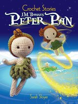 Crochet Stories: J. M. Barrie's Peter Pan