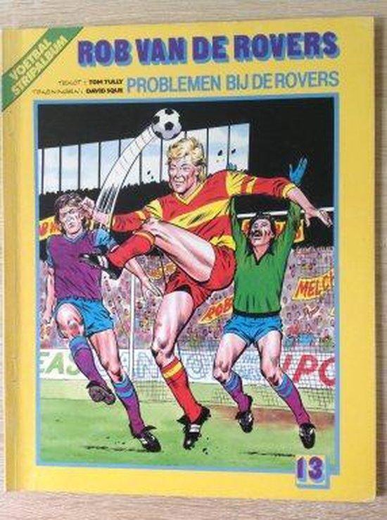 Rob van de Rovers deel 13Problemen bij de Rovers - Tom Tully  