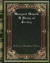 Margret Howth. A Story of To-day