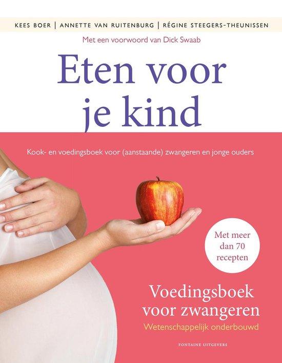 Eten voor je kind. Kook- en voedingsboek voor (aanstaande) zwangeren en jonge ouders - Kees Boer |