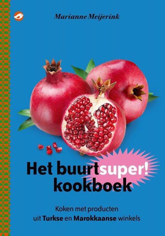 Het buurtsuperkookboek - Marianne Meijerink | Fthsonline.com