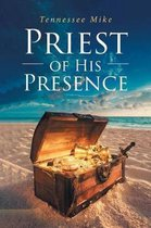 Priest of His Presence
