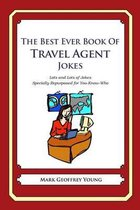The Best Ever Book of Travel Agent Jokes
