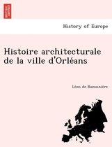 Histoire Architecturale de La Ville D'Orle ANS