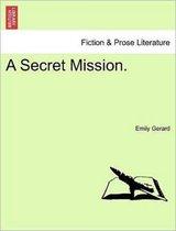 A Secret Mission.