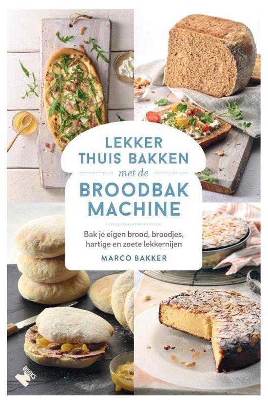 Boek cover Lekker thuis bakken met de broodbakmachine van Marco Bakker (Hardcover)