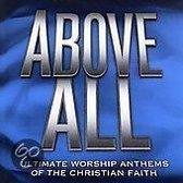 Above All: Ultimate Wor Wortsh Anth