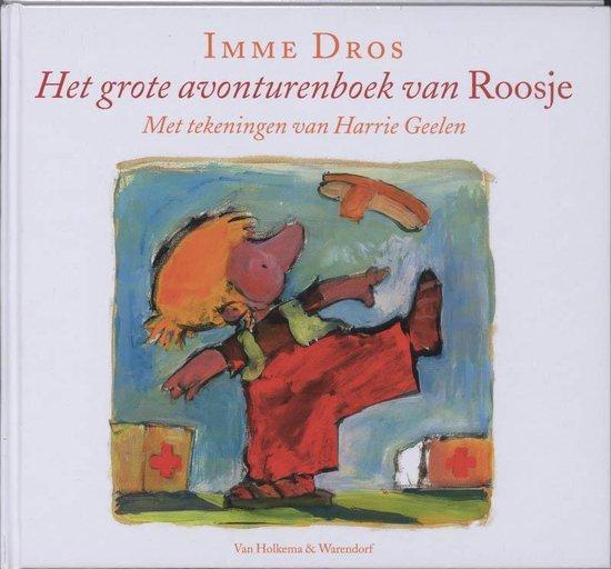 Het Grote Avonturenboek Van Roosje - Imme Dros  