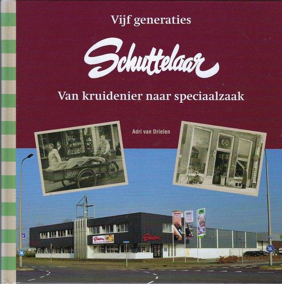 Vijf generaties schuttelaar - Adri Van Drielen |