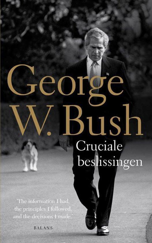 Cruciale beslissingen - George Bush |