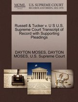 Russell & Tucker V. U S U.S. Supreme Court Transcript of Record with Supporting Pleadings